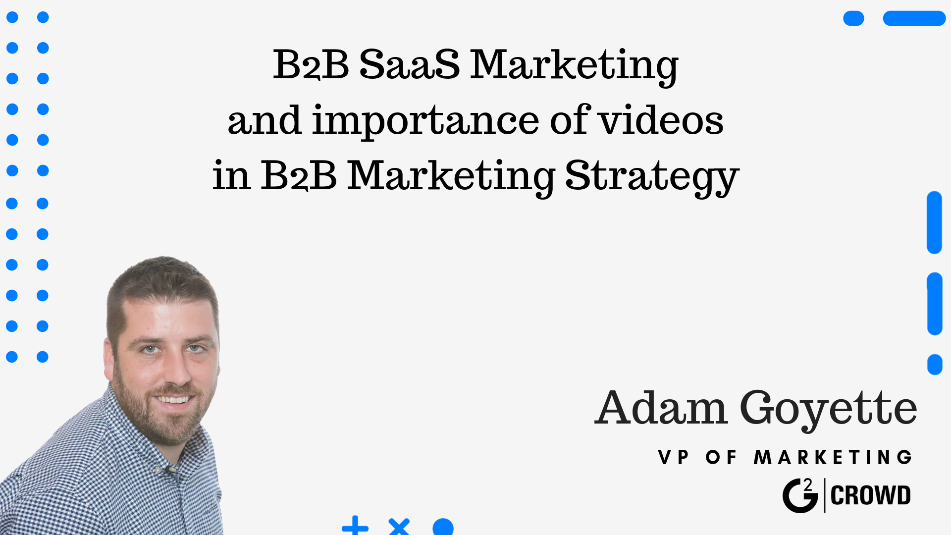 Adam Goyette on B2B SaaS Marketing