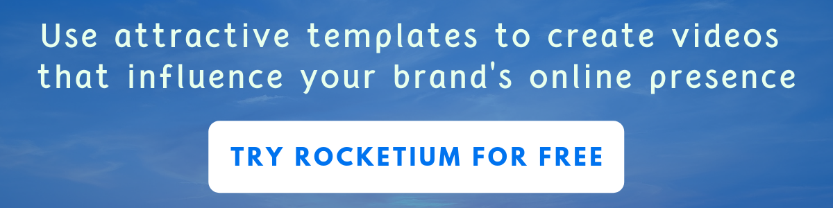 Use video templates to make videos that influence your brand on rocketium